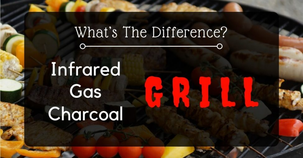 Difference of Infrared and charcoal grill