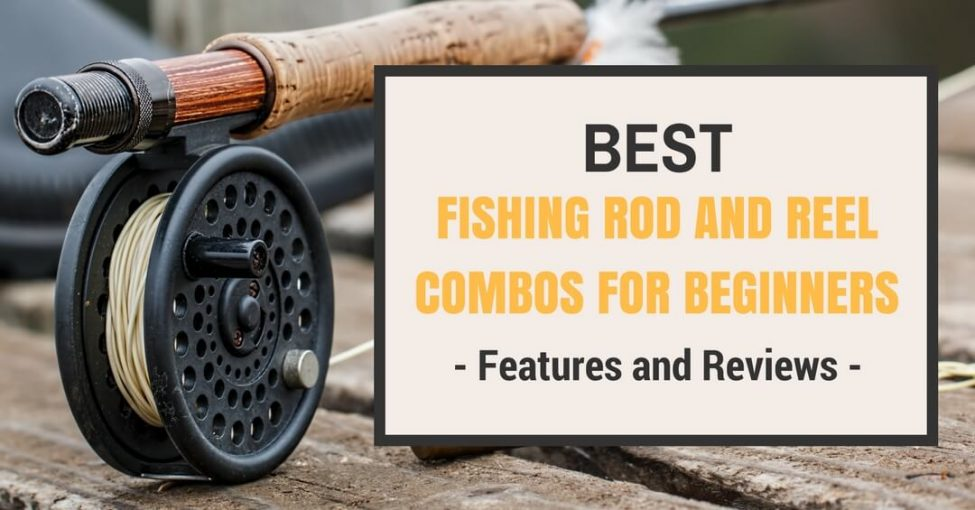 rod and reel combos for fishing